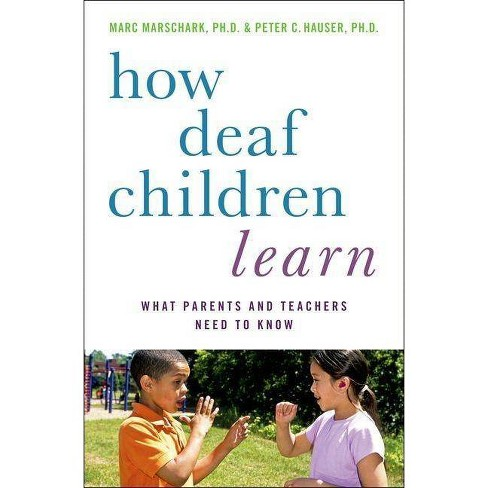 How Deaf Children Learn - (Perspectives on Deafness) by  Marc Marschark & Peter C Hauser (Hardcover) - image 1 of 1