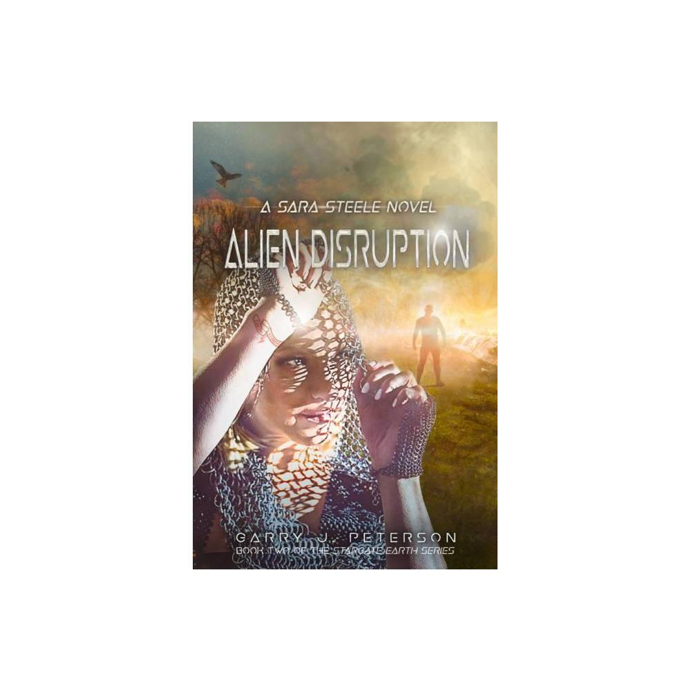 Alien Disruption Stargate Earth By Garry J Peterson Paperback