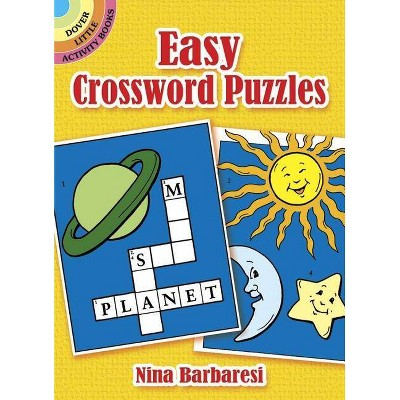 Easy Crossword Puzzles - (Dover Little Activity Books) by  Nina Barbaresi (Paperback)