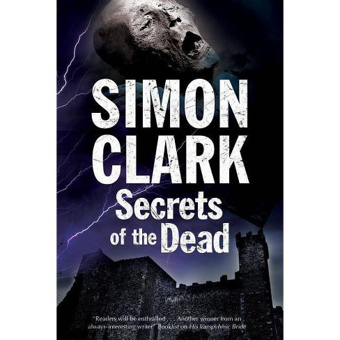 Secrets of the Dead - by  Simon Clark (Hardcover) - image 1 of 1