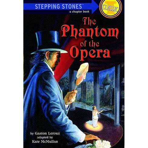 The Phantom of the Opera - (Stepping Stone Book Classics) by  Gaston LeRoux (Paperback) - image 1 of 1