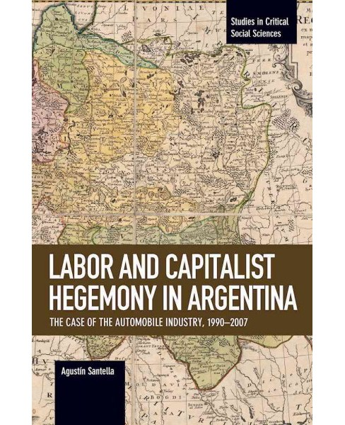 Labor Conflict and Capitalist Hegemony in Argentina : The Case of the Automobile Industry, - image 1 of 1