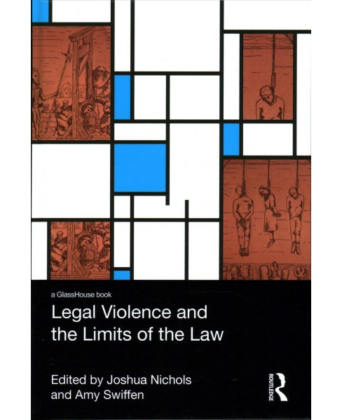 Legal Violence and the Limits of the Law (Hardcover) - image 1 of 1
