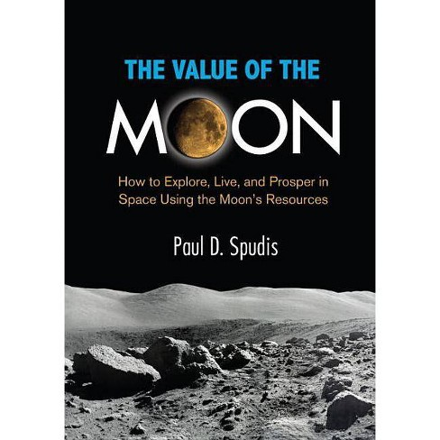 The Value of the Moon - by  Paul D Spudis (Hardcover) - image 1 of 1
