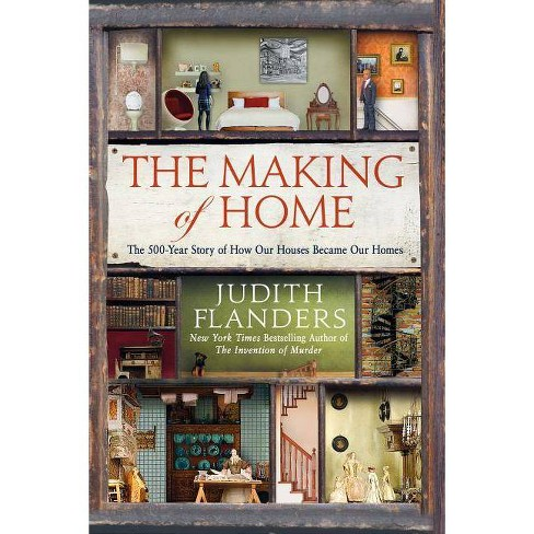 The Making of Home - by  Judith Flanders (Paperback) - image 1 of 1