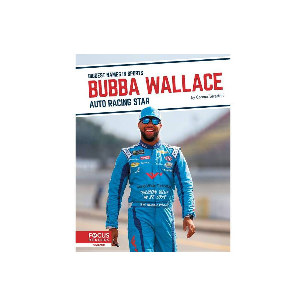Bubba Wallace Auto Racing Star By Connor Stratton Hardcover