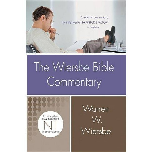 The Wiersbe Bible Commentary: New Testament - (Wiersbe Bible Commentaries) by  Warren W Wiersbe - image 1 of 1