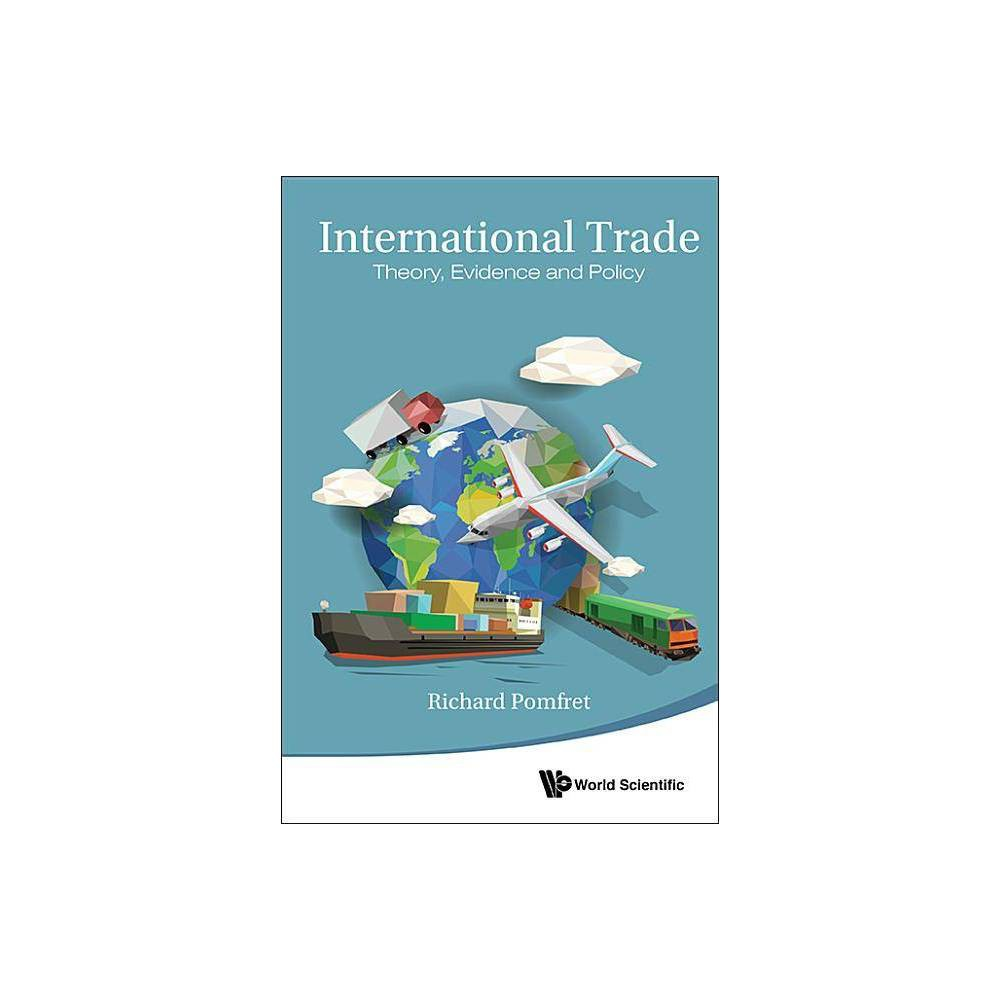 International Trade Theory Evidence And Policy By Richard Pomfret Hardcover