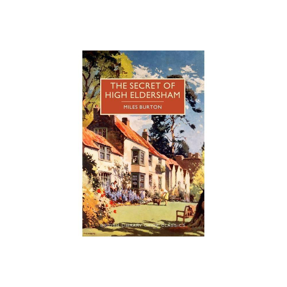 The Secret Of High Eldersham British Library Crime Classics By Miles Burton Paperback