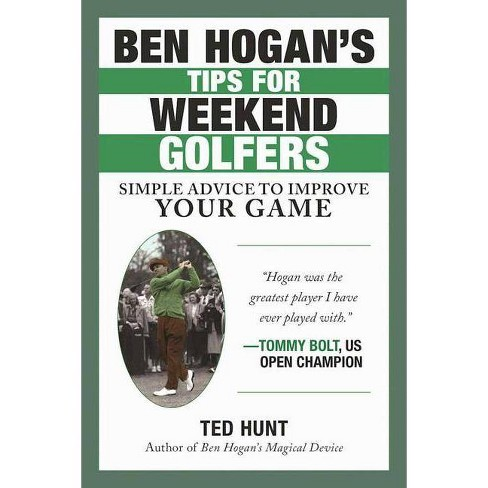Ben Hogan's Tips for Weekend Golfers - by  Ted Hunt (Paperback) - image 1 of 1