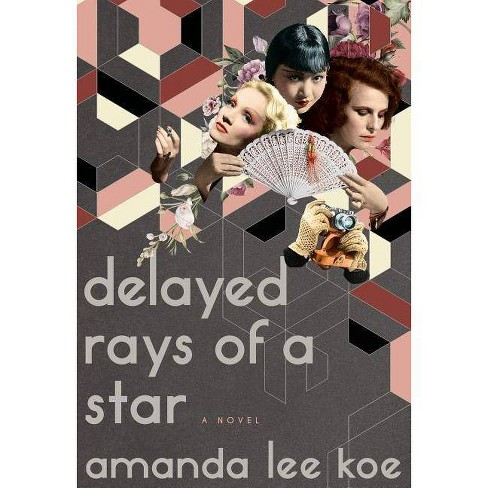 Delayed Rays of a Star - by  Amanda Lee Koe (Hardcover) - image 1 of 1