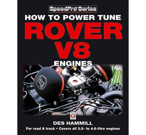 How to Power Tune Rover V8 Engines for Road & Track -  Reissue by Des Hammill (Paperback) - image 1 of 1