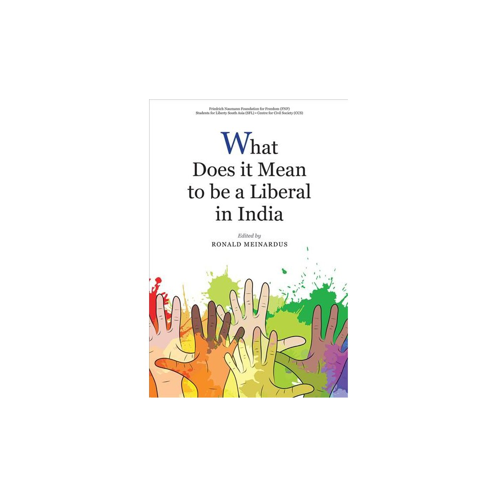 What Does It Mean to Be a Liberal in India - (Hardcover)
