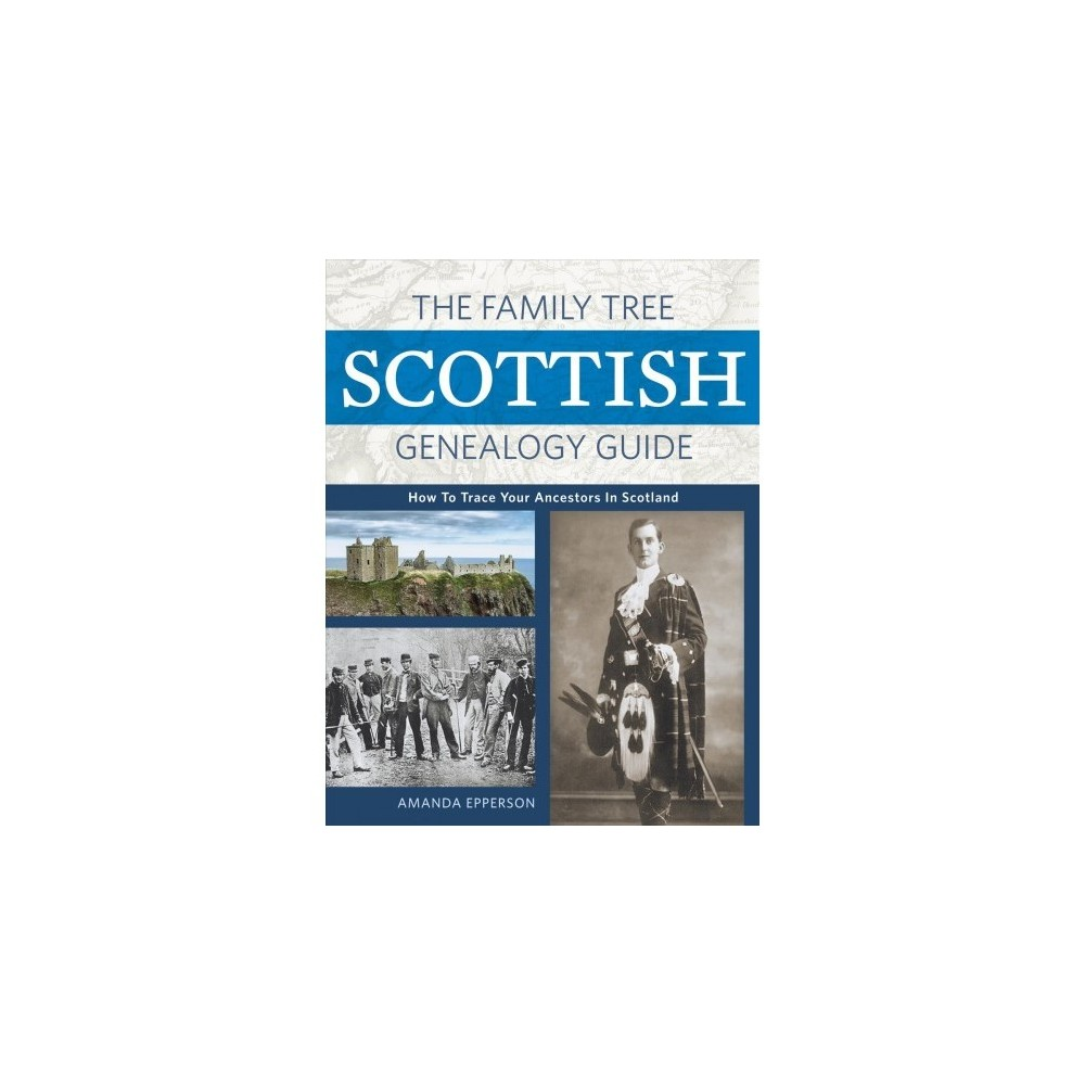 Family Tree Scottish Genealogy Guide : How to Trace Your Ancestors in Scotland - (Paperback)