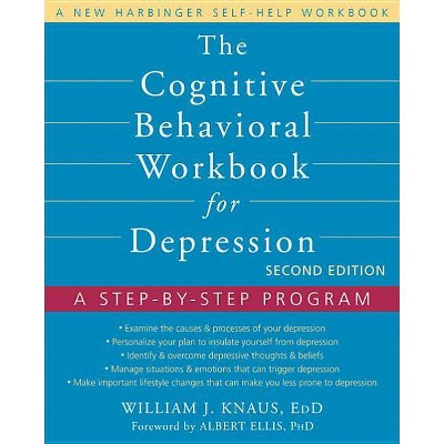 The Cognitive Behavioral Workbook for Depression - 2nd Edition by  William J Knaus & Albert Ellis (Paperback)
