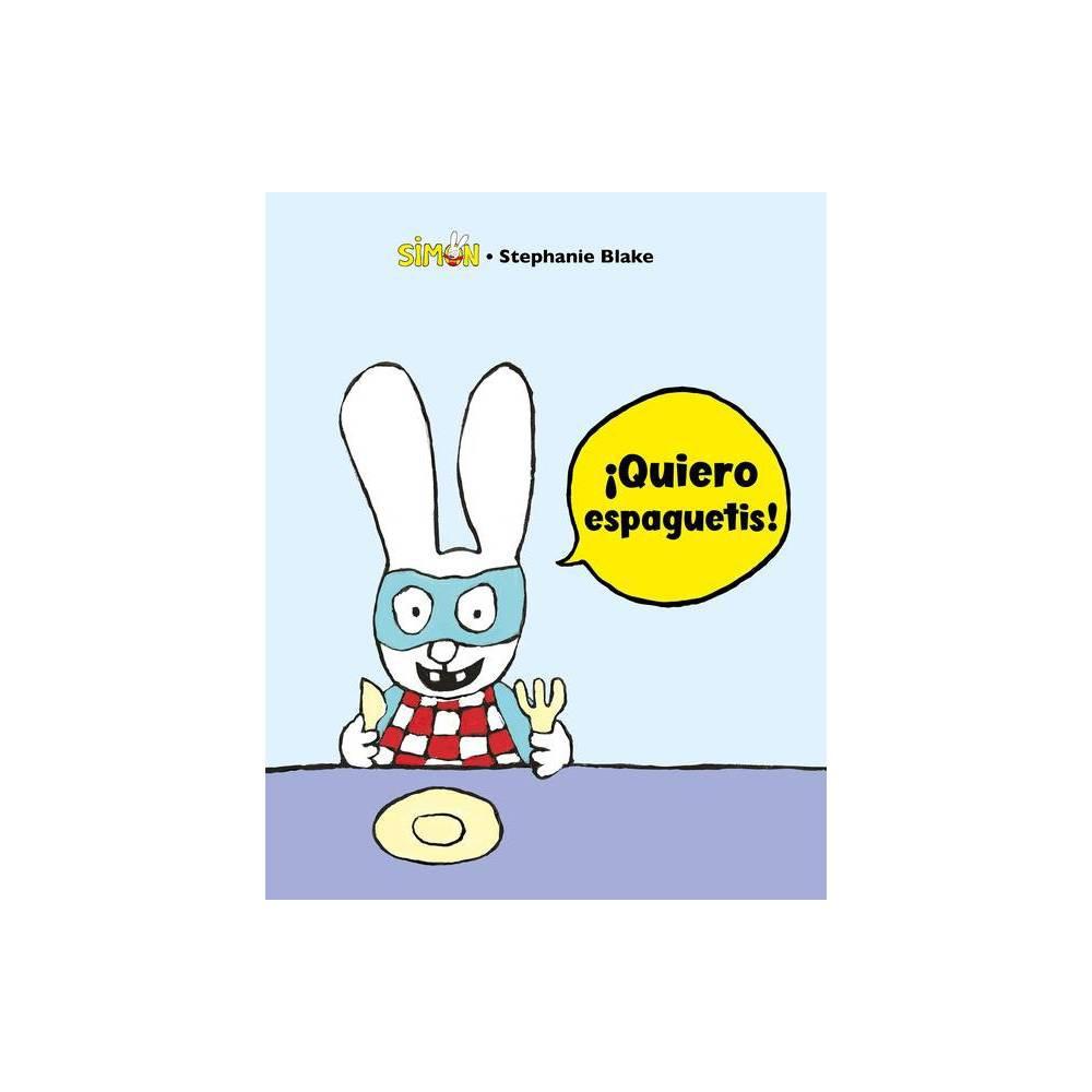 Sim N Quiero Espaguetis I Want Spaguetti By Stephanie Blake Hardcover