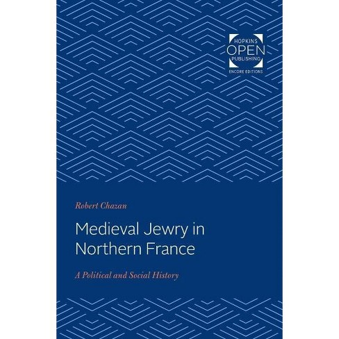 Medieval Jewry in Northern France - (Johns Hopkins University Studies in Historical and Political) - image 1 of 1