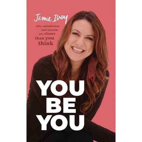 You Be You - by  Jamie Ivey (Hardcover) - image 1 of 1