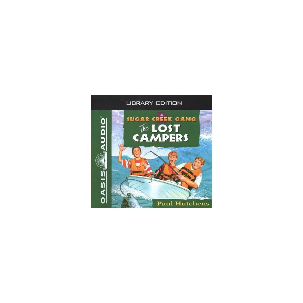 Lost Campers : Library Edition - Unabridged (Sugar Creek Gang) by Paul Hutchens (CD/Spoken Word)