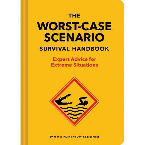 The Worst-Case Scenario Survival Handbook: Expert Advice for Extreme Situations (Survival Handbook, - image 1 of 1