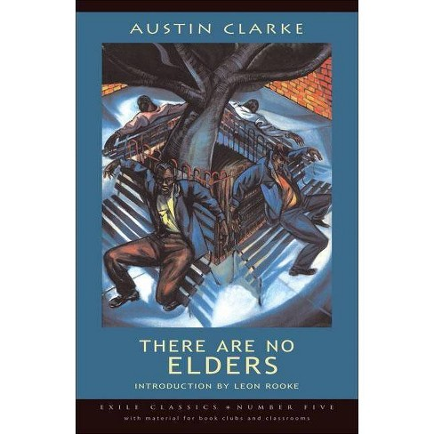 There Are No Elders - (Exile Classics) by  Austin Clarke (Paperback) - image 1 of 1