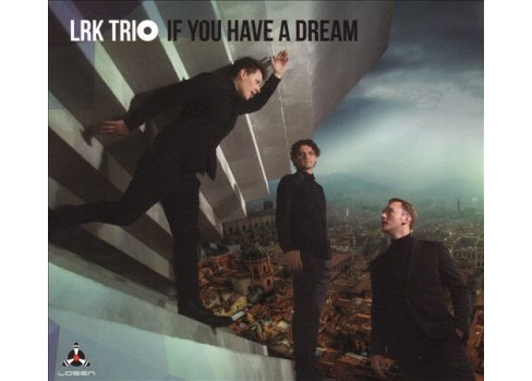 Lrk Trio - If You Have A Dream (CD) - image 1 of 1