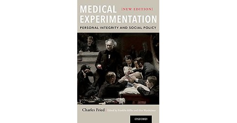 Medical Experimentation : Personal Integrity and Social Policy (New) (Paperback) (Charles Fried) - image 1 of 1