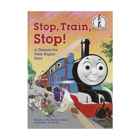 Stop, Train, Stop! ( Thomas the Tank Engine) (Hardcover) by W. Awdry - image 1 of 1