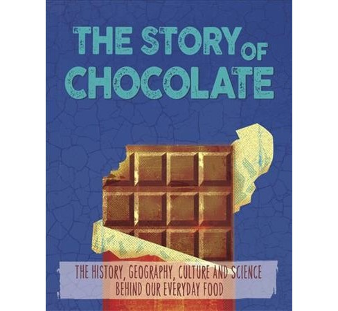 Story of Chocolate -  (Story of Food) by Alex Woolf (Paperback) - image 1 of 1