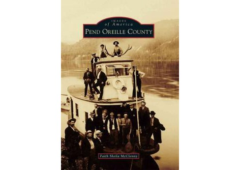 Pend Oreille County (Paperback) (Faith Sheila Mcclenny) - image 1 of 1