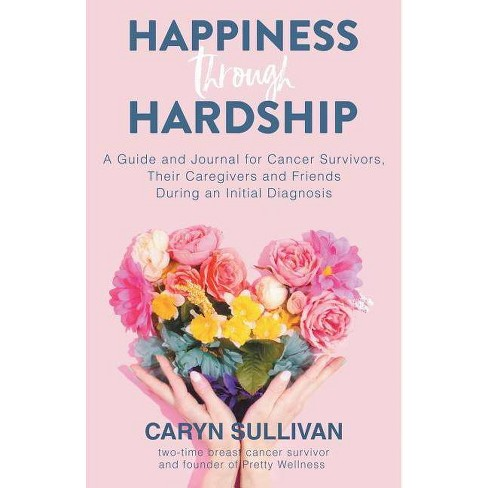Happiness Through Hardship - by  Caryn Sullivan (Paperback) - image 1 of 1