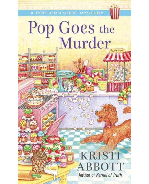 Pop Goes the Murder (Paperback) (Kristi Abbott) - image 1 of 1