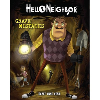 Grave Mistakes (Hello Neighbor #5), Volume 5 - by Carly Anne West (Paperback)