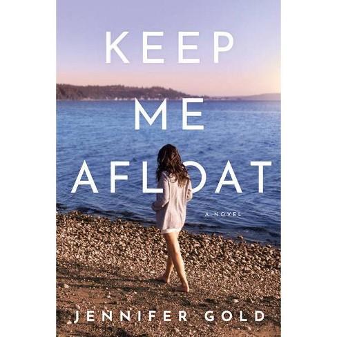 Keep Me Afloat - by  Jennifer Gold (Paperback) - image 1 of 1