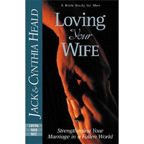 Loving Your Wife - (Heald Studies) by  Cynthia Heald (Paperback) - image 1 of 1