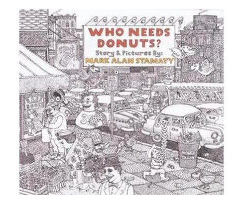 Who Needs Donuts? (Reissue) (Hardcover) (Mark Alan Stamaty) - image 1 of 1