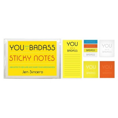 You Are a Badass Sticky Notes : 488 Notes to Declare and Share Your Awesomeness - (Stationery) - by Jen Sincero (Hardcover)