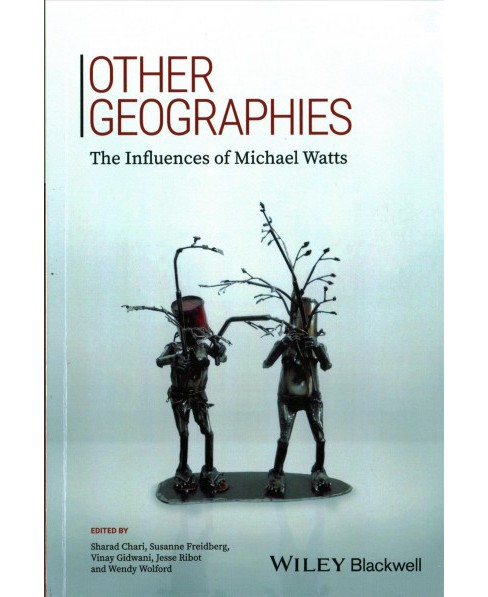 Other Geographies : The Influences of Michael Watts (Paperback) - image 1 of 1