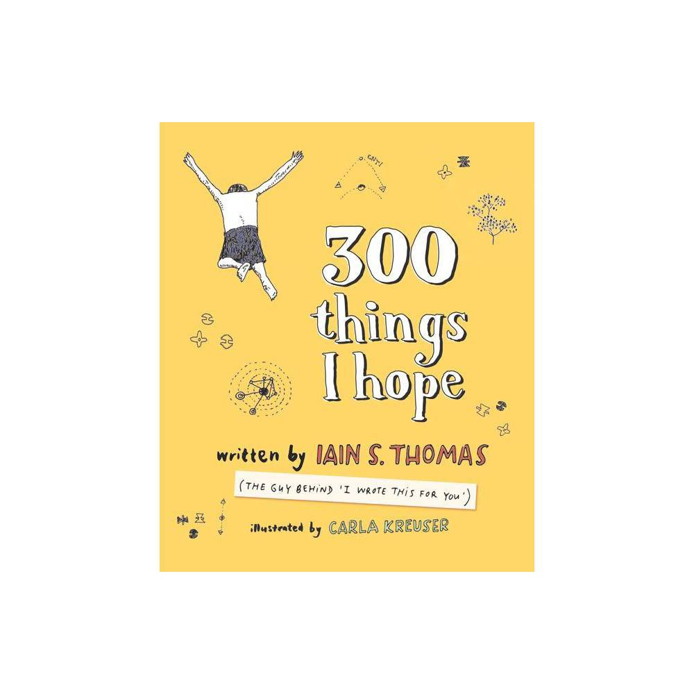 300 Things I Hope By Iain S Thomas Paperback