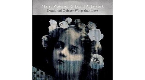 Marry Waterson - Death Had Quicker Wings Than Love (Vinyl) - image 1 of 1