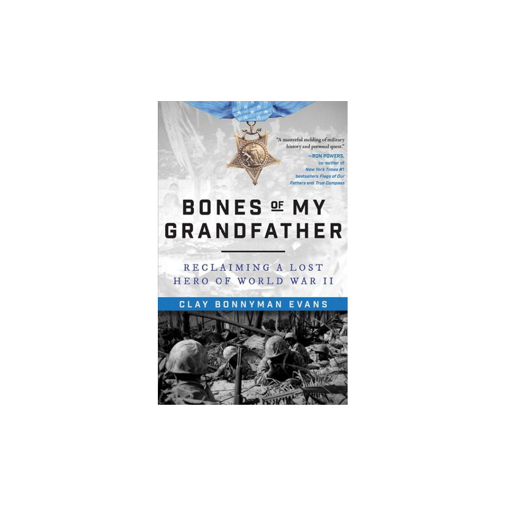 Bones of My Grandfather : Reclaiming a Lost Hero of Wwii - Unabridged by Clay Bonnyman Evans (CD/Spoken
