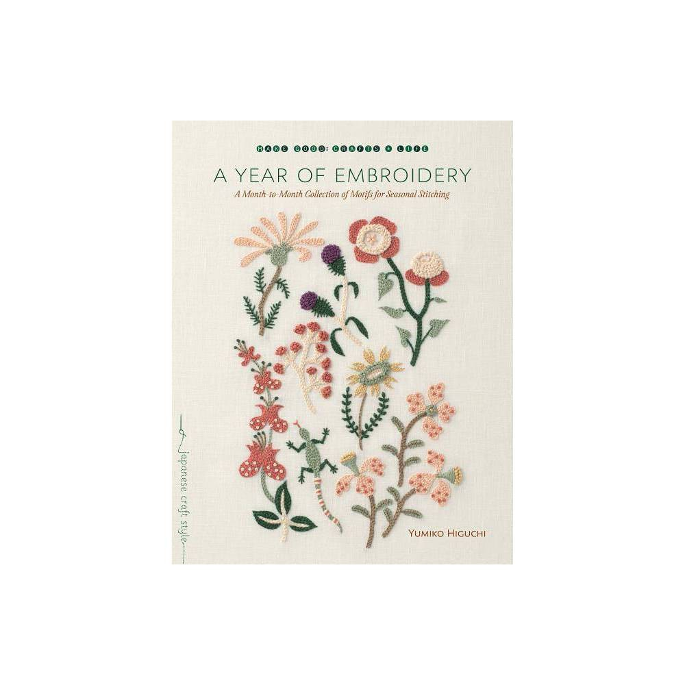 A Year Of Embroidery Make Good Japanese Craft Style By Yumiko Higuchi Paperback