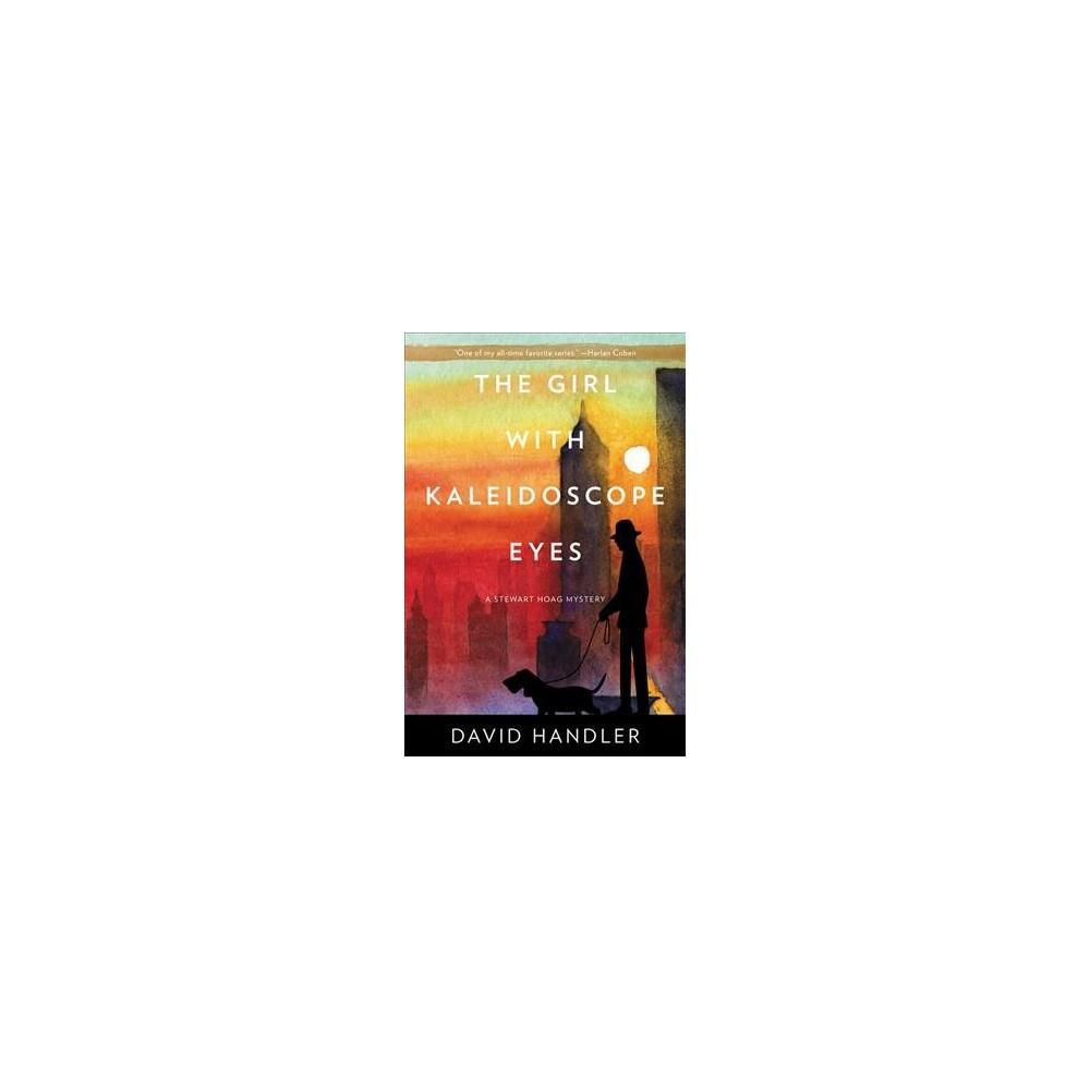 Girl With Kaleidoscope Eyes - (Stewart Hoag Mystery) by David Handler (Paperback)