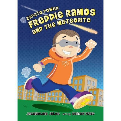 Freddie Ramos and the Meteorite, 11 - (Zapato Power) by  Jacqueline Jules (Hardcover)