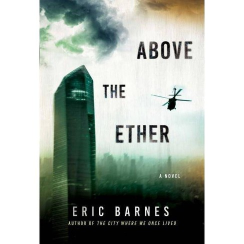 Above the Ether - by  Eric Barnes (Hardcover) - image 1 of 1
