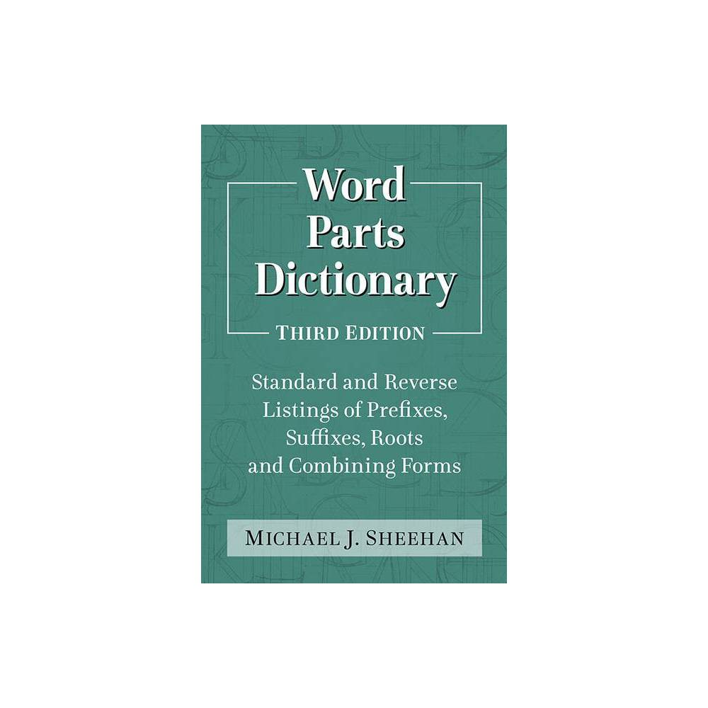 Word Parts Dictionary Large Print By Michael J Sheehan Paperback