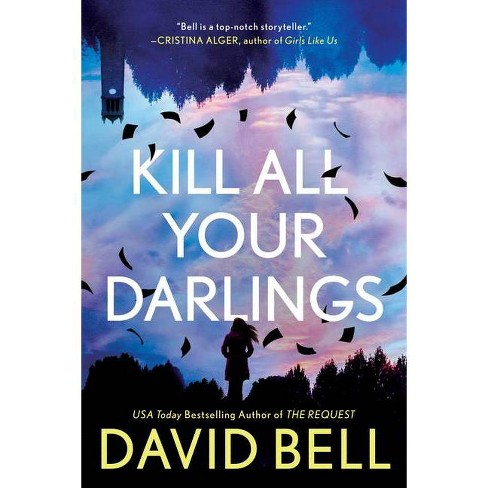 Kill All Your Darlings - by  David Bell (Paperback) - image 1 of 1
