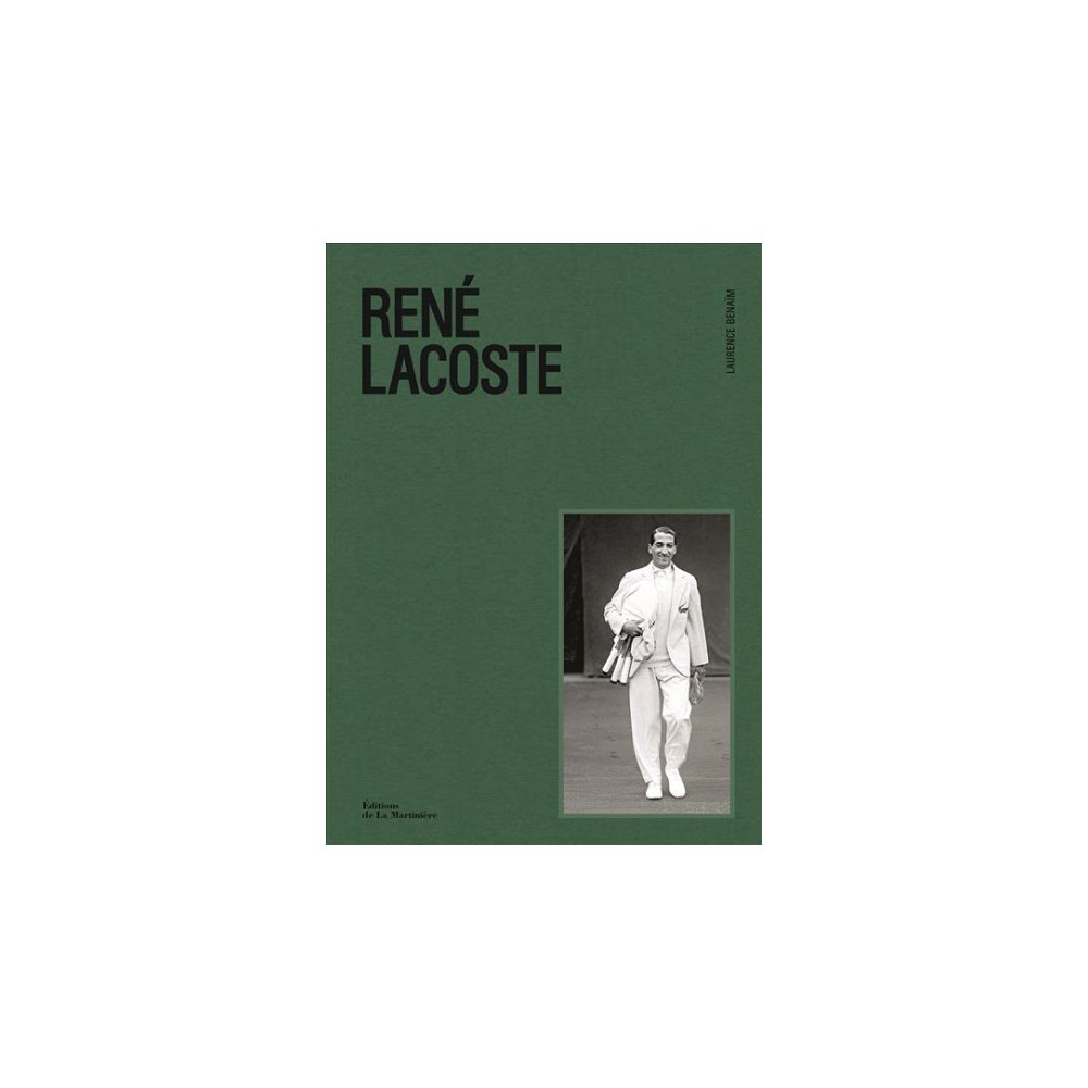 René Lacoste - by Laurence Benaïm (Hardcover)
