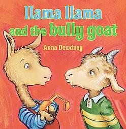 Llama Llama and the Bully Goat (Hardcover)by Anna Dewdney