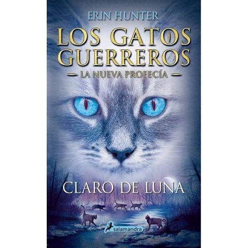 Claro De Luna Moonrise Gatos Guerreros Warriors By Erin Hunter Paperback Target
